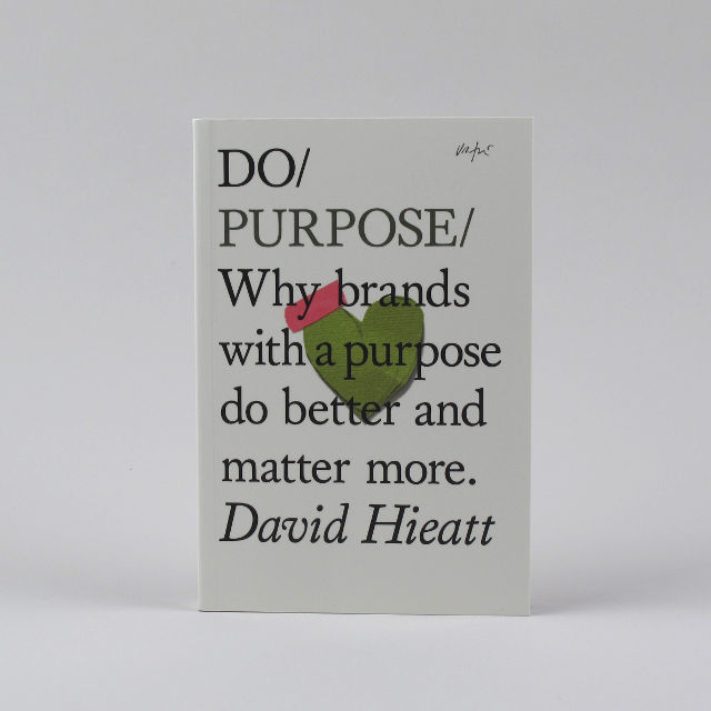 Do Purpose - David Hieatt