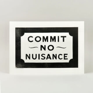 Commit No Nuisance Linoprint