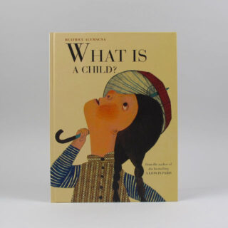 What Is A Child? - Beatrice Alemagna
